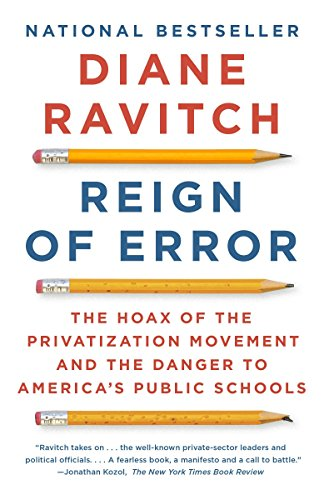 9780345806352: Reign of Error: The Hoax of the Privatization Movement and the Danger to America's Public Schools