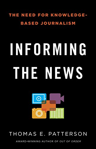 9780345806604: Informing the News: The Need for Knowledge-Based Journalism