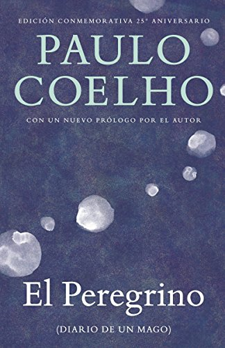 El Peregrino: (Diario de Un Mago) (Vintage Espanol): Coelho, Paulo