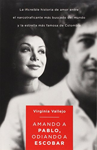 9780345807052: Amando a Pablo, Odiando a Escobar (Spanish Edition)
