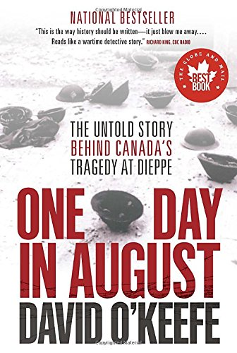 9780345807700: One Day in August: The Untold Story Behind Canada's Tragedy at Dieppe
