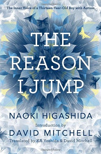 9780345807809: The Reason I Jump: The Inner Voice of a Thirteen-Year-Old Boy with Autism