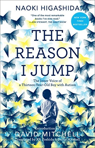 9780345807823: The Reason I Jump: The Inner Voice of a Thirteen-Year-Old Boy with Autism