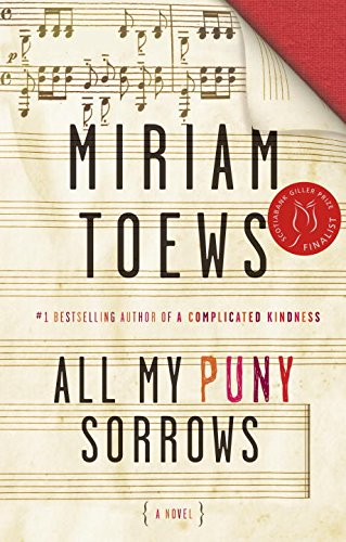 All My Puny Sorrows: Toews, Miriam