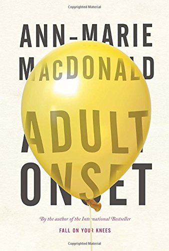 Adult Onset (an author inscribed first printing): Ann-Marie MacDonald