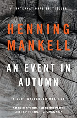An Event in Autumn 9780345808509 An Inspector Kurt Wallander short novel by the bestselling author Henning Mankell, available in English for the first time. A Vintage Canada Original. Soon after Inspector Kurt Wallander moves into a new house with a charming garden, he makes an upsetting discovery: there is a hand--indeed, an entire corpse--buried in a shallow grave in the garden. It's the responsibility of the local police to handle the investigation...but Wallander, even though busy with another case, is soon drawn into the search for the truth about his new home, and its previous owner.
