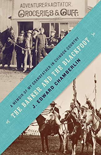 9780345810014: The Banker and the Blackfoot: A Memoir of My Grandfather in Chinook Country