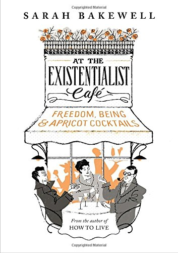 9780345810953: At the Existentialist Café: Freedom, Being and Apricot Cocktails