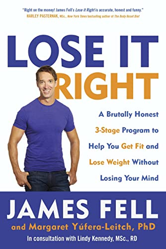 9780345812469: Lose It Right: A Brutally Honest 3-Stage Program to Help You Get Fit and Lose Weight Without Losing Your Mind