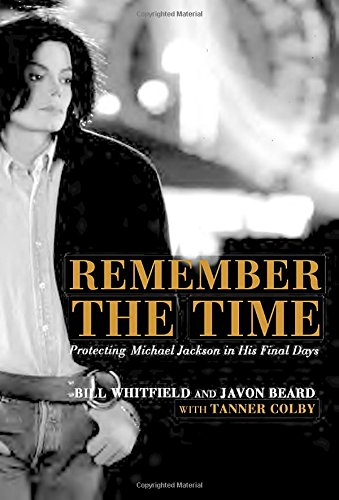 9780345812483: Remember the Time: Protecting Michael Jackson in his Final Days