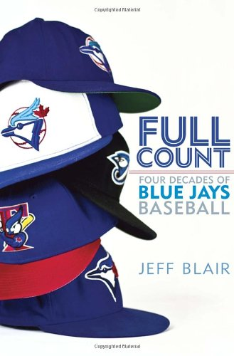 9780345812537: Full Count: Four Decades of Blue Jays Baseball
