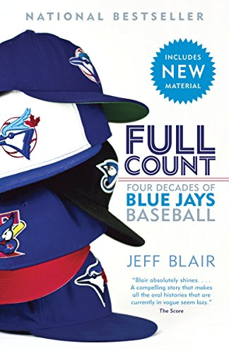 9780345812544: Full Count: Four Decades of Blue Jays Baseball