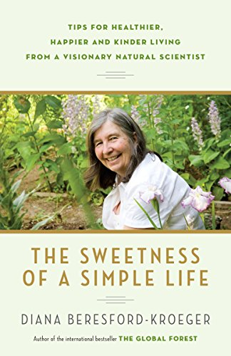 9780345812964: The Sweetness of a Simple Life: Tips for Healthier, Happier and Kinder Living from a Visionary Natural Scientist