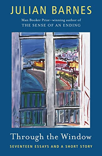 9780345813008: [ THROUGH THE WINDOW SEVENTEEN ESSAYS (AND ONE SHORT STORY) BY BARNES, JULIAN](AUTHOR)PAPERBACK