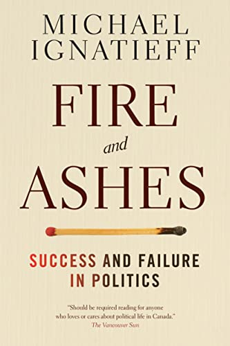9780345813275: Fire and Ashes: Success and Failure in Politics