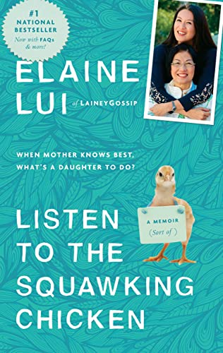 9780345813480: Listen to the Squawking Chicken: When Mother Knows Best, What's a Daughter To Do? A Memoir (Sort Of)