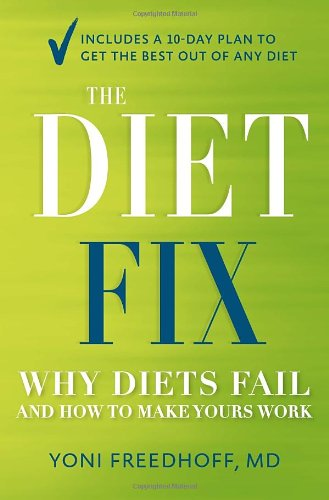 9780345813589: The Diet Fix: Why Diets Fail and How to Make Yours Work