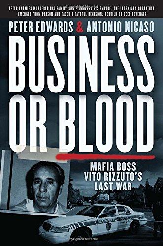9780345813763: Business or Blood: Mafia Boss Vito Rizzuto's Last War