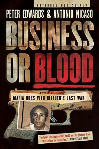 9780345813770: Business or Blood: Mafia Boss Vito Rizzuto's Last War