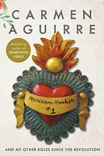 Mexican Hooker #1: And My Other Roles: Aguirre, Carmen