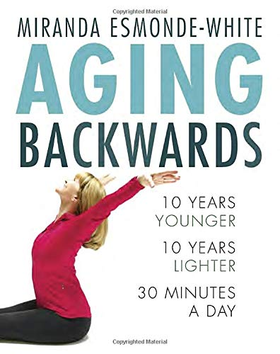 9780345814081: Aging Backwards: 10 Years Younger and 10 Years Lighter in 30 Minutes a Day