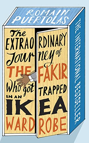 9780345814173: The Extraordinary Journey of the Fakir Who Got Trapped in an IKEA Wardrobe: A novel