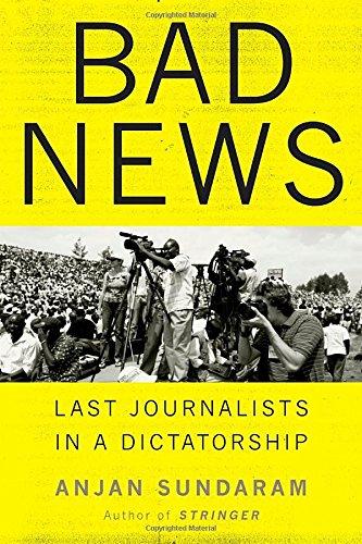 9780345814821: Bad News: Last Journalists in a Dictatorship