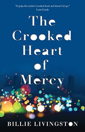 9780345815385: The Crooked Heart of Mercy