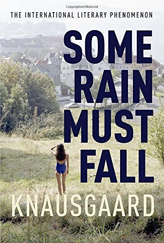 Some Rain Must Fall: Book Five of: Knausgaard, Karl Ove;