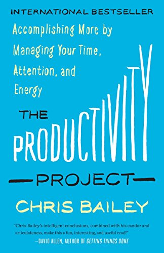 9780345815781: The Productivity Project: Accomplishing More by Managing Your Time, Attention, and Energy