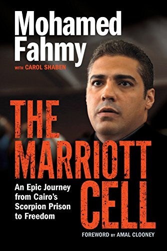 9780345816351: The Marriott Cell: An Epic Journey from Cairo's Scorpion Prison to Freedom