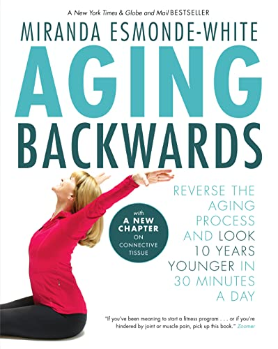 9780345816672: Aging Backwards: Reverse the Aging Process and Look 10 Years Younger in 30 Minutes a Day