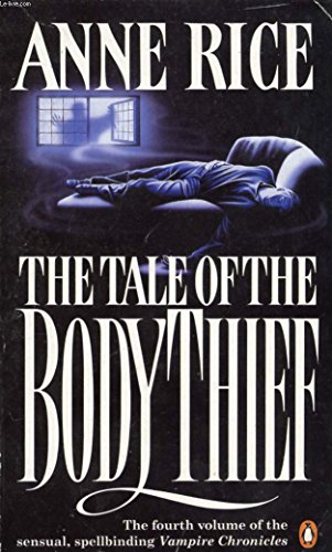 The Tale of the Body Thief (0345903366) by Anne Rice