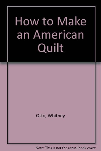 9780345906694: How to Make an American Quilt