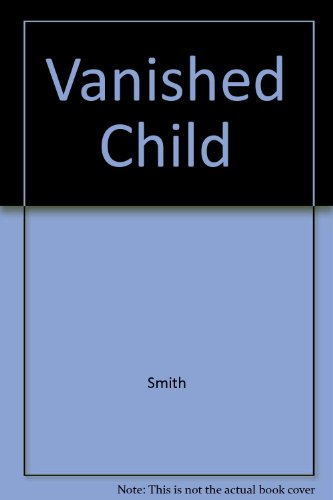 9780345909473: The Vanished Child