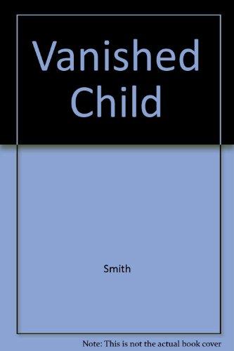 9780345909473: The Vanished Child