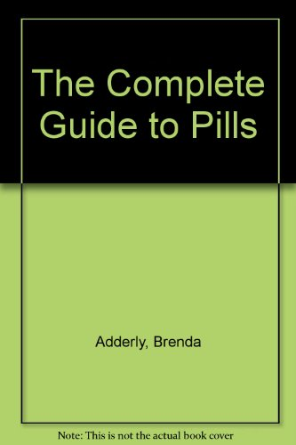 9780345913159: The Complete Guide to Pills