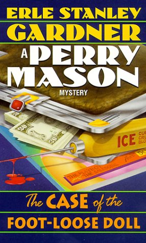 9780345914798: The Case of the Foot-Loose Doll (Perry Mason Mysteries (Fawcett Books))