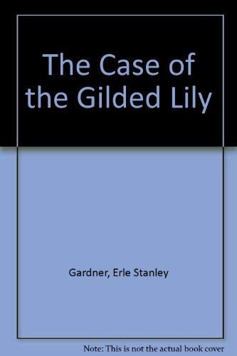 9780345914804: The Case of the Gilded Lily