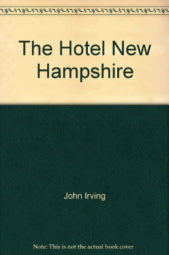 9780345915634: The Hotel New Hampshire