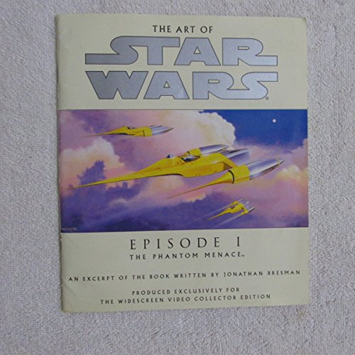 The Art of Star Wars Episode I the Phantom Menace: An Excerpt from the Book: Bresman, Jonathan