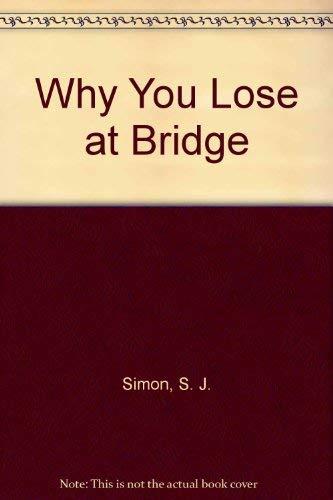 9780346121218: Why You Lose at Bridge