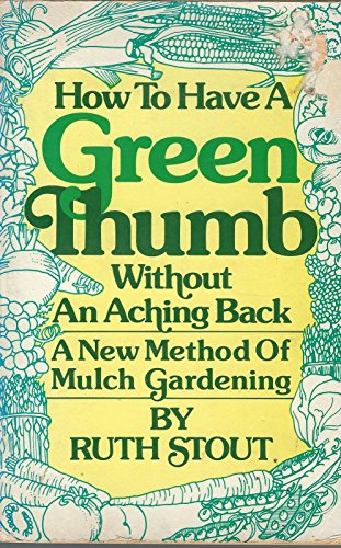 How to Have a Green Thumb Without: Ruth Stout