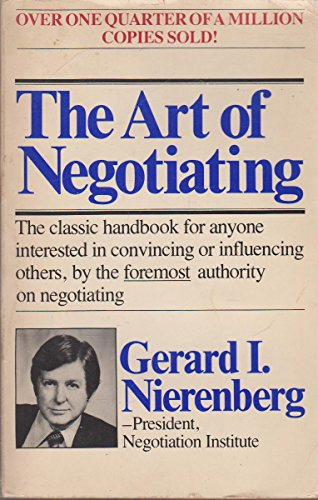9780346122727: The Art of Negotiating: The classic handbook for anyone interested in convincing or influencing others, by the foremost authority on negotiating