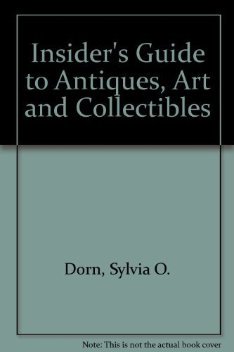 9780346122772: Insider's Guide to Antiques, Art and Collectibles