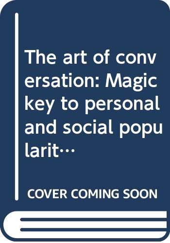9780346122857: The art of conversation: Magic key to personal and social popularity