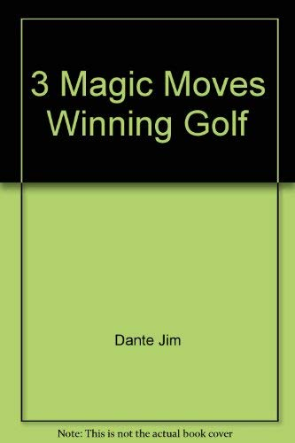 The Four Magic Moves to Winning Golf: Joe Dante, Len