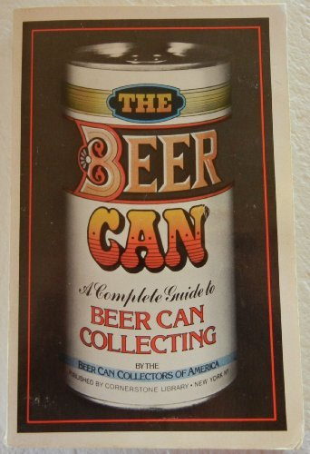 The Beer Can [A Complete Guide to: America, Beer Can