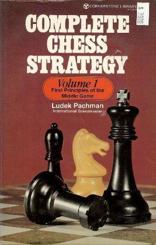9780346123212: Complete Chess Strategy, Volume 1: First Principles of the Middle Game