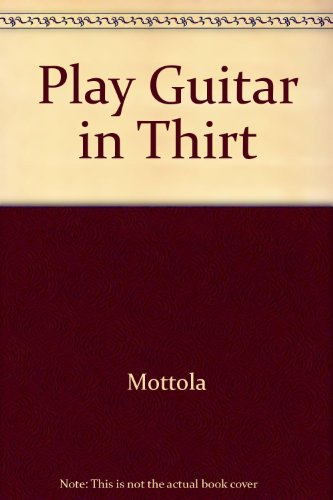 Play the Guitar in 30 Minutes: Tony Mottola